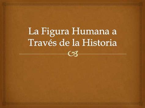la biografa humana 8408141287 la figura humana a trav 233 s de la historia