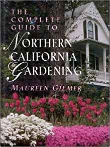 the northern gardener from apples to zinnias books the complete guide to northern california gardening