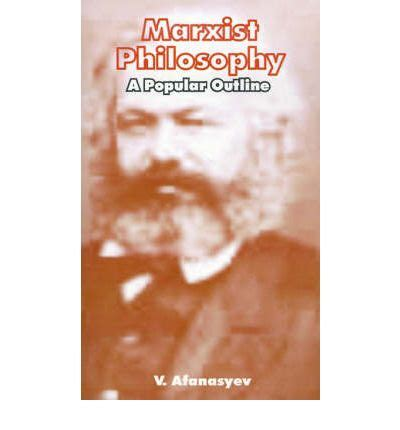 how to be a marxist in philosophy books marxist philosophy v afanasyev 9780898751482