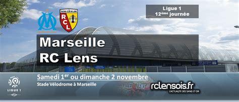 Calendrier Ligue 1 Lens Marseille J12 Quelle Date Pour Marseille Lens Calendrier