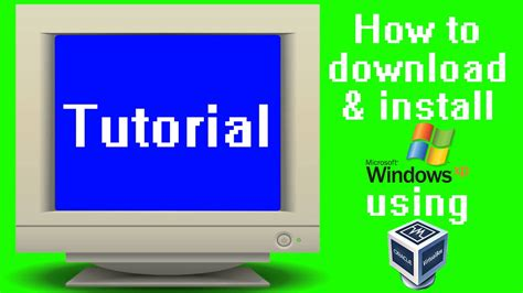 tutorial windows 10 virtualbox tutorial how to download and install windows xp in