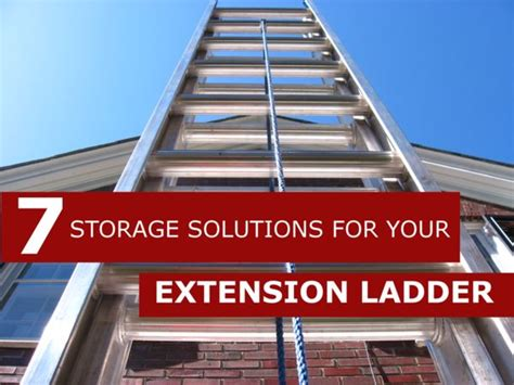 Garage Ladder Storage System by Quot 7 Storage Solutions For Your Extension Ladder Quot On