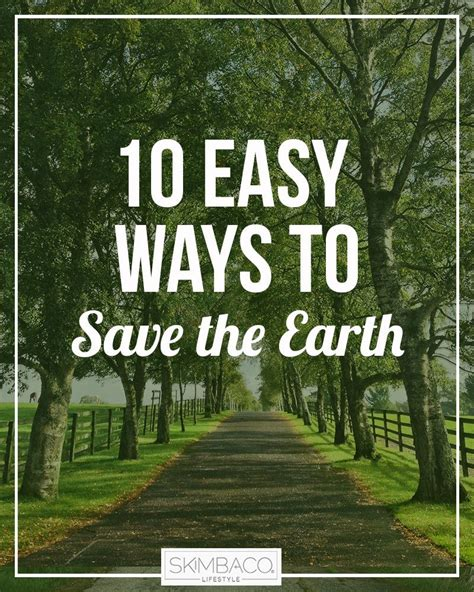 10 Ways To Make A Go You by 10 Easy Ways To Save The Earth Skimbaco Lifestyle