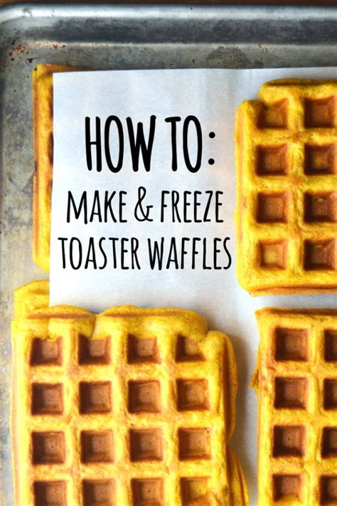 How To Make Toaster Waffles how to make and freeze toaster waffles the view from