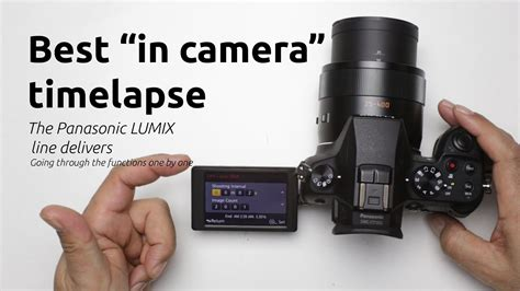 best for time lapse best in time lapse the panasonic lumix line
