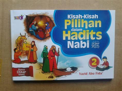 Kisah Kisah Shahih Dalam Sunnah Nabi buku anak kisah kisah pilihan dalam hadits nabi jilid 2