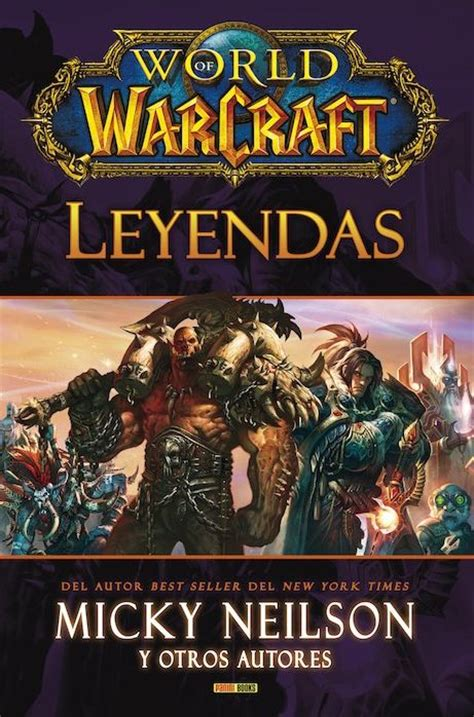 libro world of warcraft the world of warcraft leyendas 161 libro de relatos ya disponible wow