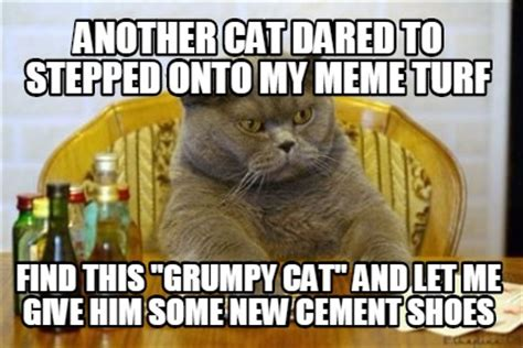 Turf Meme - meme creator another cat dared to stepped onto my meme