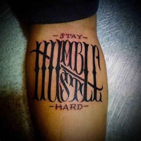 humble tattoos probe tattoos on quot stay humble hustle