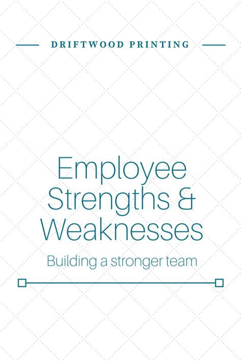 employee strengths weaknesses building a stronger team driftwood printing