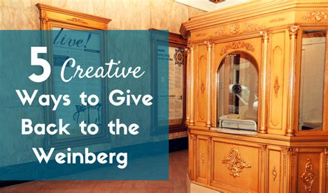 nov 3 5 creative ways to give back to the weinberg