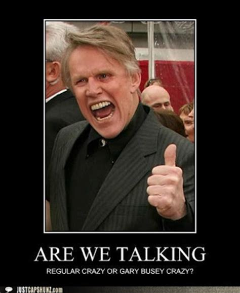Gary Busey Meme - the ultimate review of under seige you just can t stop a