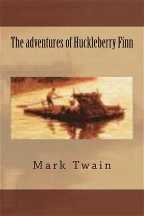 adventures of huckleberry finn books the adventures of huckleberry finn paperback tattered