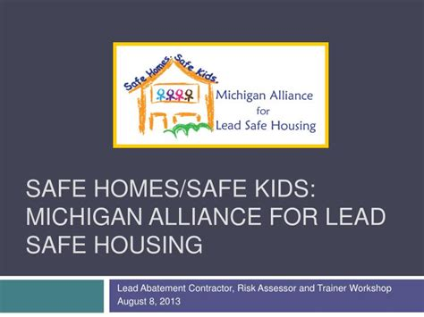ppt safe homes safe michigan alliance for lead