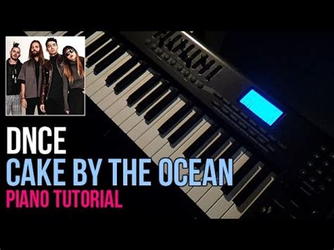 tutorial piano oceans how to play dnce cake by the ocean piano tutorial