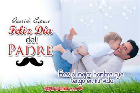 imagenes feliz dia esposo ded 237 cale a tu papacito bellas postales para celebrar su d 237 a