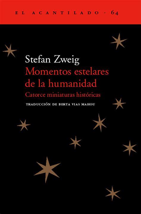 lectura y locura momentos estelares de la humanidad de stefan zweig