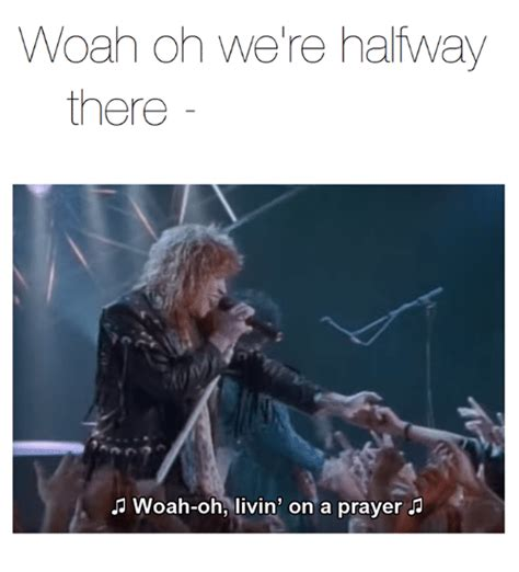 Woah We Re Halfway There Meme - funny prayer memes of 2017 on sizzle prayers