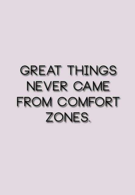 great things never came from comfort zones 17 best images about because its so me on pinterest