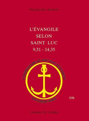 Bovon Luc by Critiqueslibres L Evangile Selon Luc Fran 231 Ois Bovon