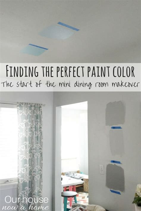 finding the paint color and starting the mini dining room makeover our house now a home