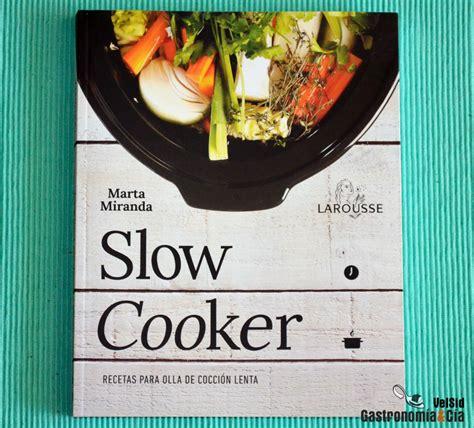 slow cooker recetas para olla de cocci 243 n lenta gastronom 237 a c 237 a