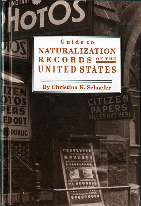 United States Records Guide To Naturalization Records Of The United States 0806315326 Gg Archives