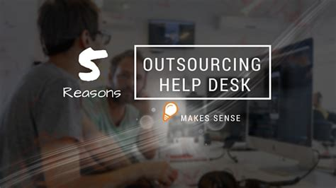 outsourced help desk why you should consider it