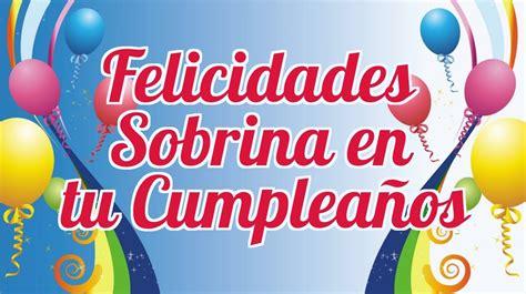imagenes de cumpleaños sobrina felicidades sobrina en tu cumplea 241 os disfruta tu d 237 a