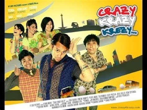 film baru bioskop indonesia film bioskop indonesia terbaru full movie krazy crazy