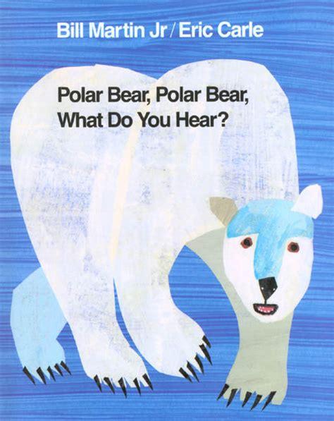 polar bear polar bear what do you hear bill martin jr