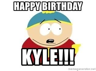 Meme Generator South Park - happy birthday kyle south park meme generator