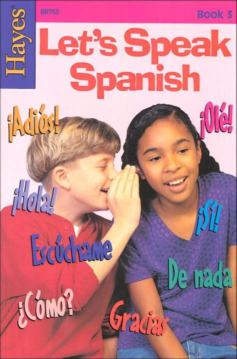 talk spanish 2 book let s speak spanish book 3 019212 details rainbow resource center inc