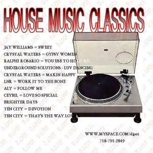 house music classics various artists house music classics hosted by d j pot mixtape stream download