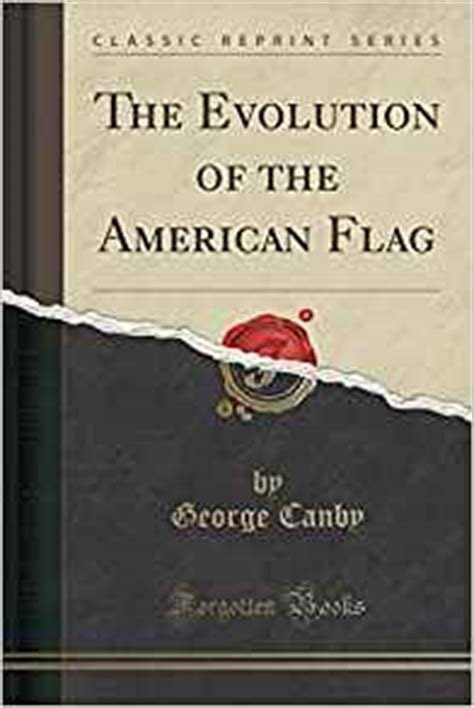 american systems classic reprint books the evolution of the american flag classic reprint