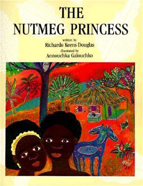 saving the princess books the nutmeg princess by richardo keens douglas reviews