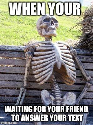 Waiting For Text Meme - waiting for your text meme www pixshark com images
