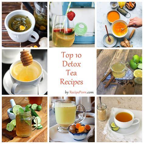 Best Detox Tea by Top 10 Detox Tea Recipes Recipeporn