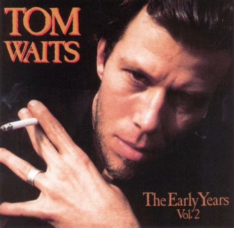 early years vol  tom waits songs reviews