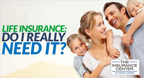 do you need life insurance to buy a house life insurance do i really need it insurance center of
