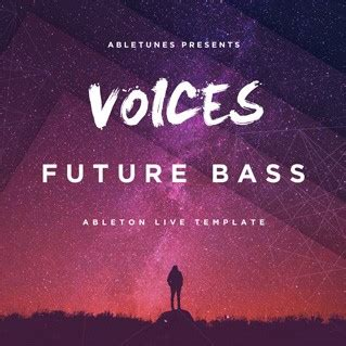 Voices Future Bass Ableton Live 9 Template Project Abletunes Future Bass Ableton Template Free