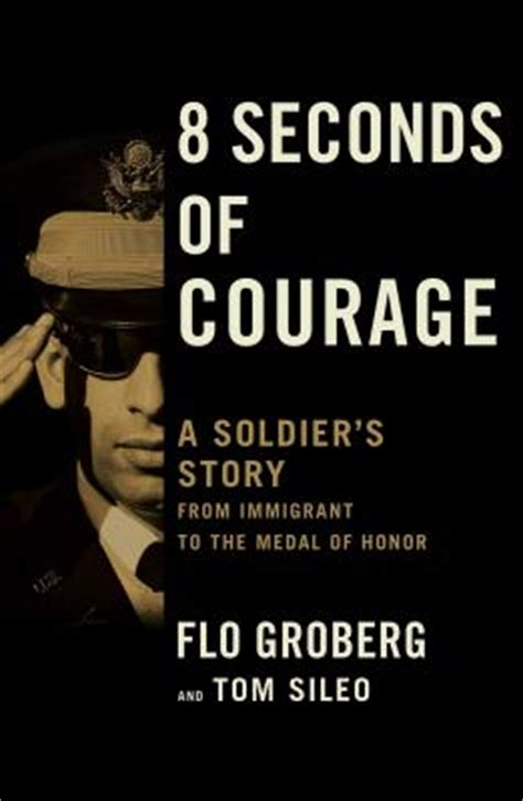 10 seconds of courage books 8 seconds of courage by flo groberg signed hardcover