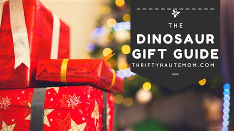 Haute Gift Guide For The Wreck by Dinosaur Gift Guide Thrifty Haute