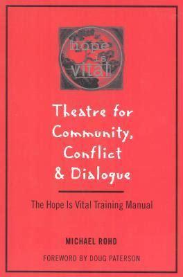 theatre  community conflict  dialogue  hope