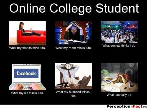 Online Class Meme - online college student what people think i do what i
