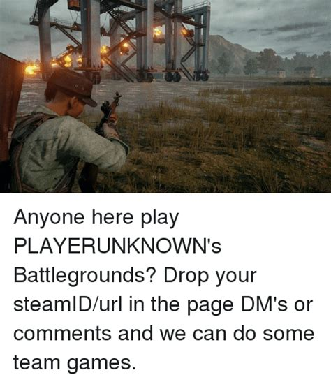 does anyone play here anymore tactical gamer anyone here play playerunknown s battlegrounds drop your steamidurl in the page dm s or