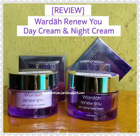Wardah White Secret Renew You Anti Aging indah restu anjani review wardah renew you day