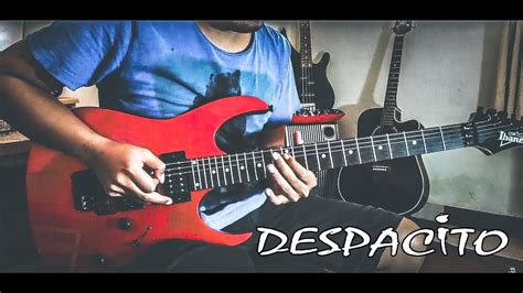 despacito cover guitar despacito luis fonsi daddy yankee ft justin bieber
