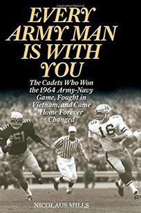 every army is with you the cadets who won the 1964 army navy fought in and came home forever changed books nonfiction book review every army is with you the