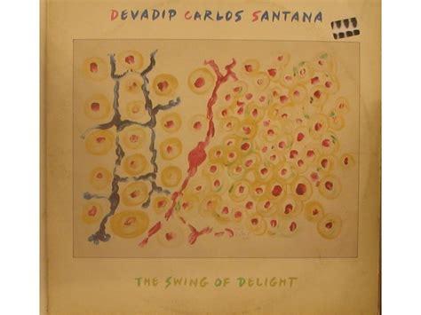 the swing of delight devadip carlos santana the swing of delight sp 225 len 225 53